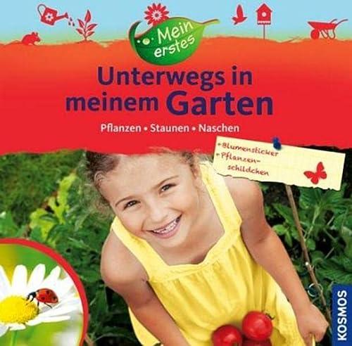 9783440139608: Mein erstes Unterwegs in meinem Garten: pflanzen, staunen, naschen