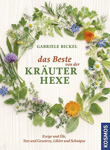 9783440141458: Das Beste von der Kr�uterhexe: Tees & Gew�rze, Essige & �le, Lik�re & Schn�pse