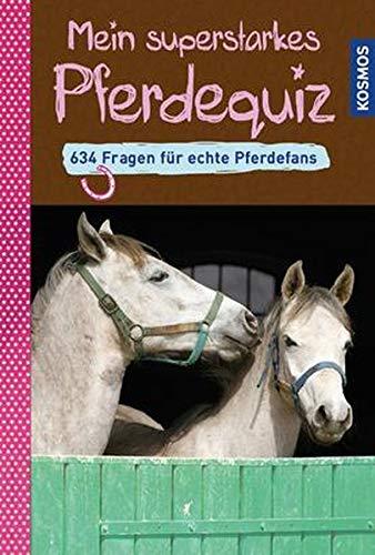 Mein superstarkes Pferdequiz: 634 Fragen für echte Pferdefans: Carola Henke; Gea Olbricht