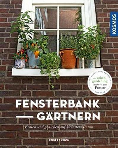 9783440150771: FensterbankGärtnern: Ernten und genießen auf kleinstem Raum