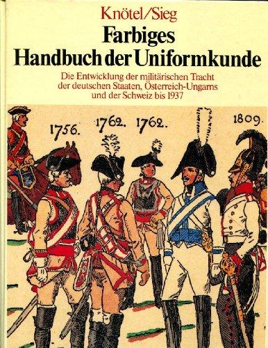 Farbiges Handbuch der Uniformkunde I: Knötel, Herbert und