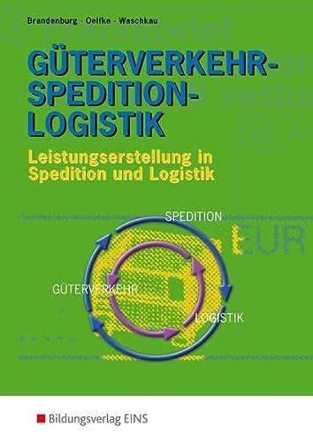 9783441003069: G�terverkehr-Spedition-Logistik. Lehr-/Fachbuch: Leistungserstellung in Spedition und Logistik