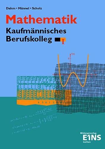 9783441032366: Mathematik. Kaufm�nnisches Berufskolleg 1. Baden-W�rttemberg.