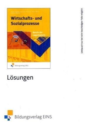 Wirtschafts- und Sozialprozesse, Berufe der Lagerlogistik, Lösungen,: Bäumel, Albert