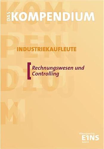 9783441066033: Das Kompendium Industriekaufleute. Rechnungswesen und Controlling
