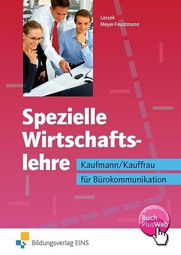 Spezielle Wirtschaftslehre. Kaufmann / Kauffrau fur Burokommunikation. Lehrbuch: Kaufmann/Kauffrau ...