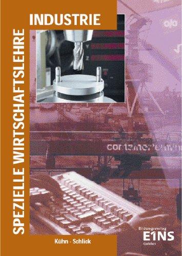 9783441070467: Spezielle Wirtschaftslehre Industrie. Lernfelder 2, 5, 6, 7, 10, 11. Lehr-/Fachbuch