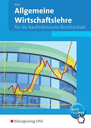 Allgemeine Wirtschaftslehre, EURO, Für die kaufmännische Berufsschule,: Gerhard Kühn, Kurt