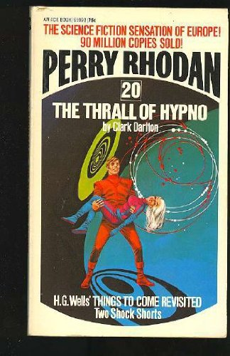 The Thrall of Hypno (Perry Rhodan No. 20) (3441659910) by Darlton, Clark