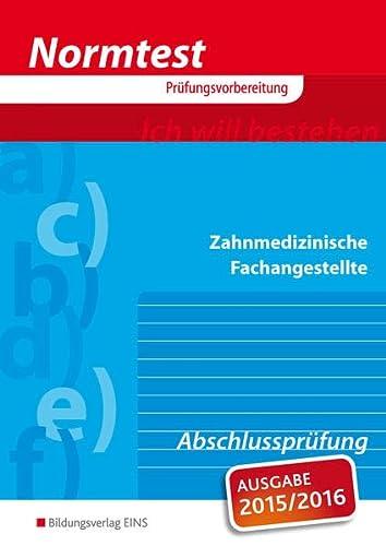 Normtest - Zahnmedizinische Fachangestellte, Abschlussprüfung (Aufgabenband) (Normtest-Broschüren) - Karin Eißel, Uwe Neumann