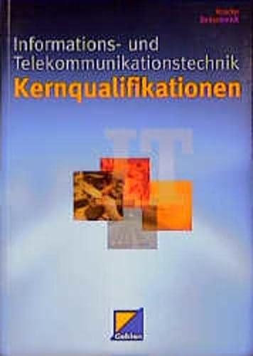 Kernqualifikationen Informations- und Telekommunikationstechnik. Lehr-/Fachbuch (Lernmaterialien): Peter A. Kracke