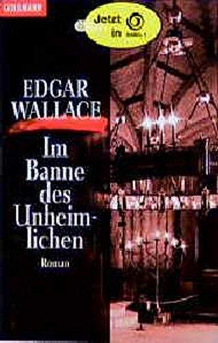 Im Banne des Unheimlichen: Edgar Wallace