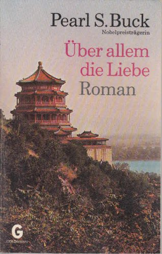 Über allem die Liebe : Roman.Letter from: Buck, Pearl S.: