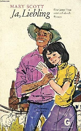 Ja, Liebling Eine Junge Frau Setzt Sich Durch Roman (3442027403) by Mary Scott