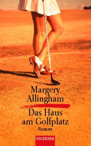 Das Haus am Golfplatz : Roman. Aus dem Engl. von Peter Fischer - Allingham, Margery