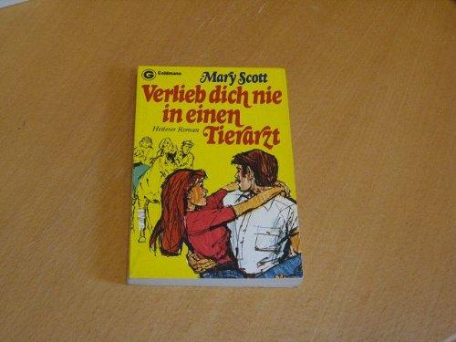 Verlieb Dich Nie in Einen Tierarzt (3442035163) by [???]