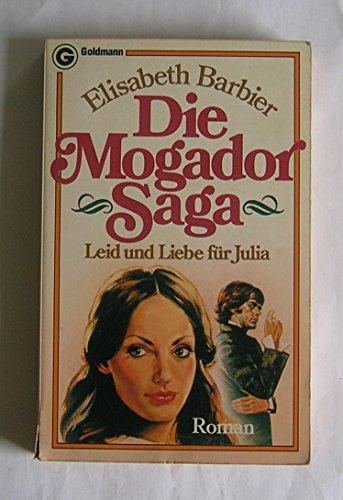 9783442036677: Die Mogador Saga - Leid und Liebe für Julia - bk1316