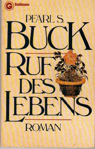 Ruf des Lebens Roman: Buck, Pearl S.