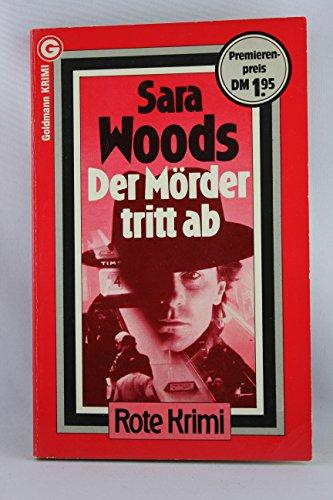 Der Mörder tritt ab: Woods, Sara