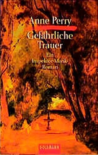Gefährliche Trauer : ein Inspektor-Monk-Roman. Aus dem: Perry, Anne: