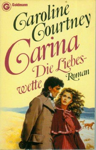 9783442064014: Carina - Die Liebeswette