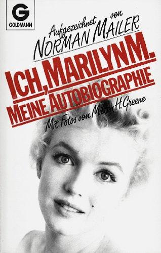 Ich Marilyn M. Meine Autobiographie: Marilyn, Monroe, Mailer
