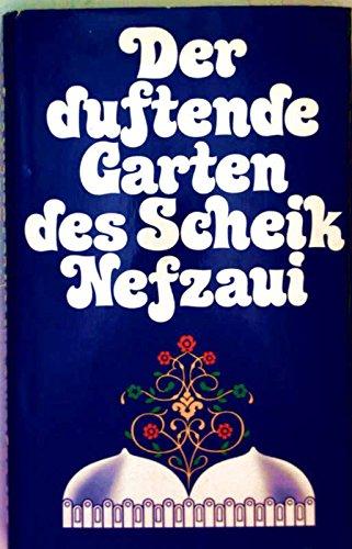 9783442067909: Der duftende Garten des Scheik Nefzaui. Orientalische Liebeslehre