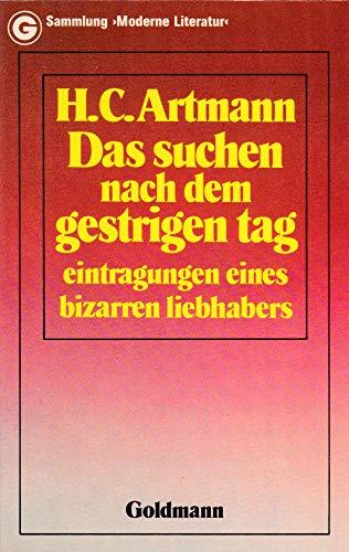 9783442070138: Das Suchen nach dem gestrigen Tag ; oder, Schnee auf einem heissen Brotwecken: Eintragungen e. bizarren Liebhabers (Sammlung moderne Literatur ; 7013) (German Edition)