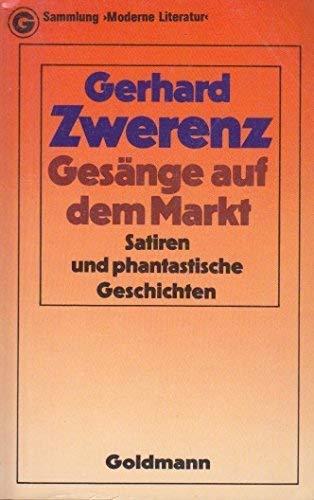 9783442070336: Gesänge auf dem Markt: Satiren und phantastische Geschichten (Sammlung moderne Literatur)
