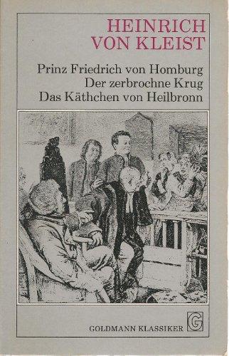Prinz Friedrich von Homburg, Der Zerbrochen Krug,: Heinrich-von-kleist
