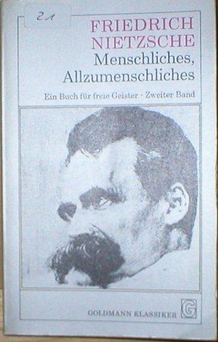 Menschliches, Allzumenschliches - Ein Buch f?r freie: Friedrich Nietzsche