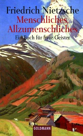 Menschliches - Allzumenschliches. Ein Buch für freie Geister. (9783442075966) by Nietzsche, Friedrich; Pütz, Peter