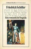 Die Jungfrau von Orleans. Eine romantische Tragödie: Schiller, Friedrich Von