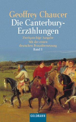 9783442076710: Die Canterbury-Erzählungen. Mittelenglisch und deutsch, Band 1