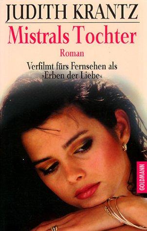 Mistrals Tochter. Roman. (3442084962) by Judith Krantz