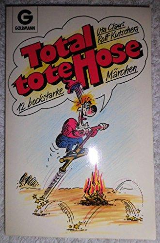 9783442085767: Total tote Hose. 12 bockstarke Märchen
