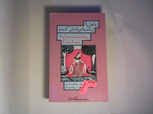 9783442087785: Löwe und Schakal. Altarabische Fabeln. (Bibliothek Arabischer Erzähler)