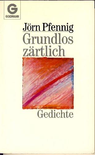 9783442088362: Grundlos z�rtlich. Gedichte