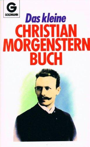 Das kleine Christian Morgenstern Buch: Christian Morgenstern
