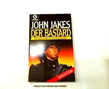 Der Bastard. Die Chronik der Kent- Familie. (3442091845) by John Jakes