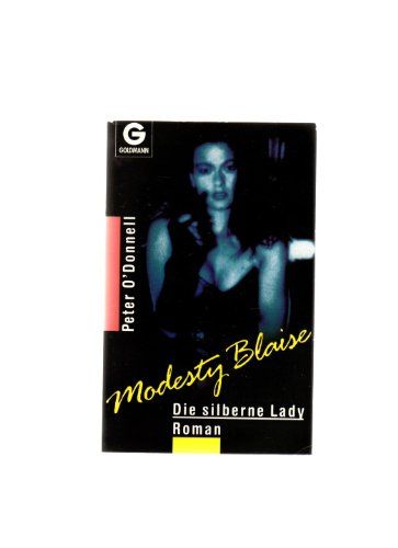 Modesty Blaise, die silberne Lady : Roman. Peter O`Donnell / Goldmann ; 9189
