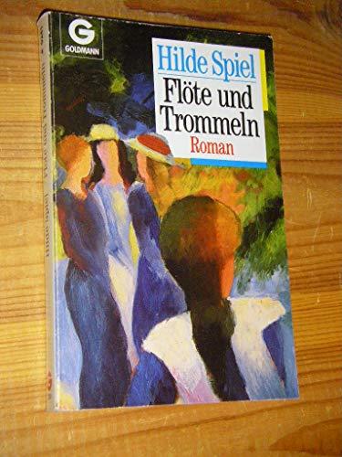 Flöte und Trommeln : Roman. Goldmann ; 9241 - Spiel, Hilde
