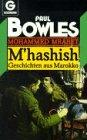 M'hashish - Geschichten aus Marokko.: Mohammed Mrabet, Paul