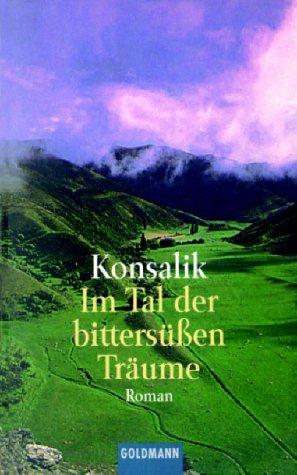 9783442093472: Im Tal der bittersüßen Träume. Roman.