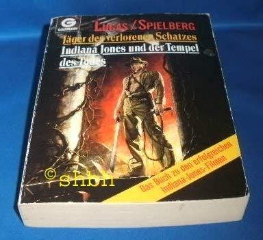 Jäger des verlorenen Schatzes / Indiana Jones und der Tempel des Todes. Zwei Romane in einem Band. - Black, Campbell, James Kahn George Lucas u. a.