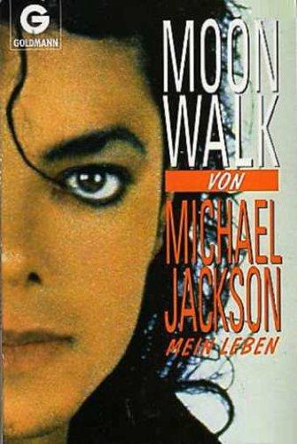 Moonwalk. Mein Leben: Jackson, Michael: