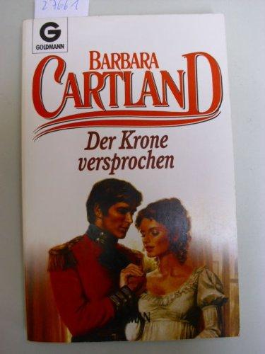 Der Krone versprochen: Cartland, Barbara