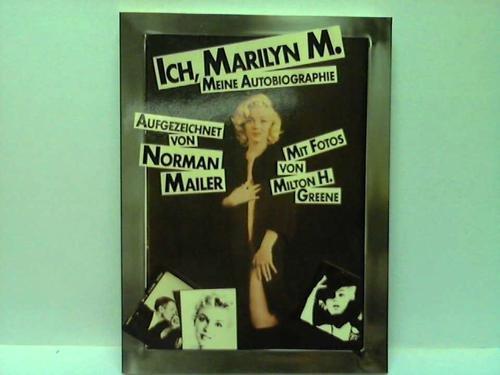 Ich, Marilyn M. : meine Autobiographie .: Mailer, Norman: