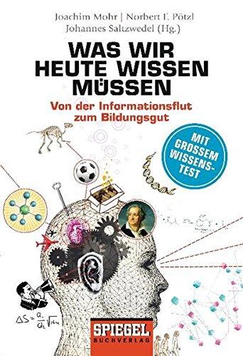9783442102365: Was wir heute wissen müssen: Von der Informationsflut zum Bildungsgut