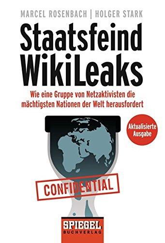 9783442102372: Staatsfeind WikiLeaks: Wie eine Gruppe von Netzaktivisten die mächtigsten Nationen der Welt herausfordert